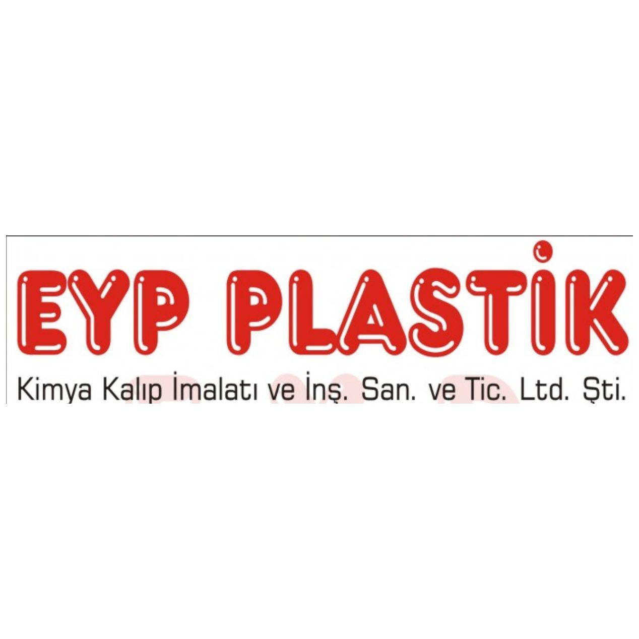 Eyp Plastik Kimya Kalıp İmalatı ve İnş. San. ve Tic. Ltd. Şti.